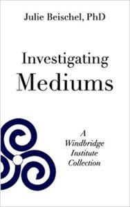 investigating mediums beischel