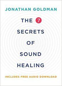 The 7 Secrets of Sound Healing