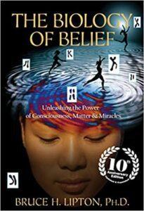 Biology of Belief Lipton