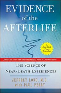 Evidence of the Afterlife:Science of Near-Death Experiences