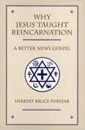 Jesus taught reincarnation