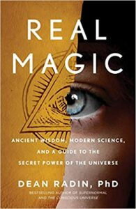 Real Magic Ancient Wisdom Modern Science