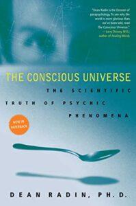 conscious universe radin
