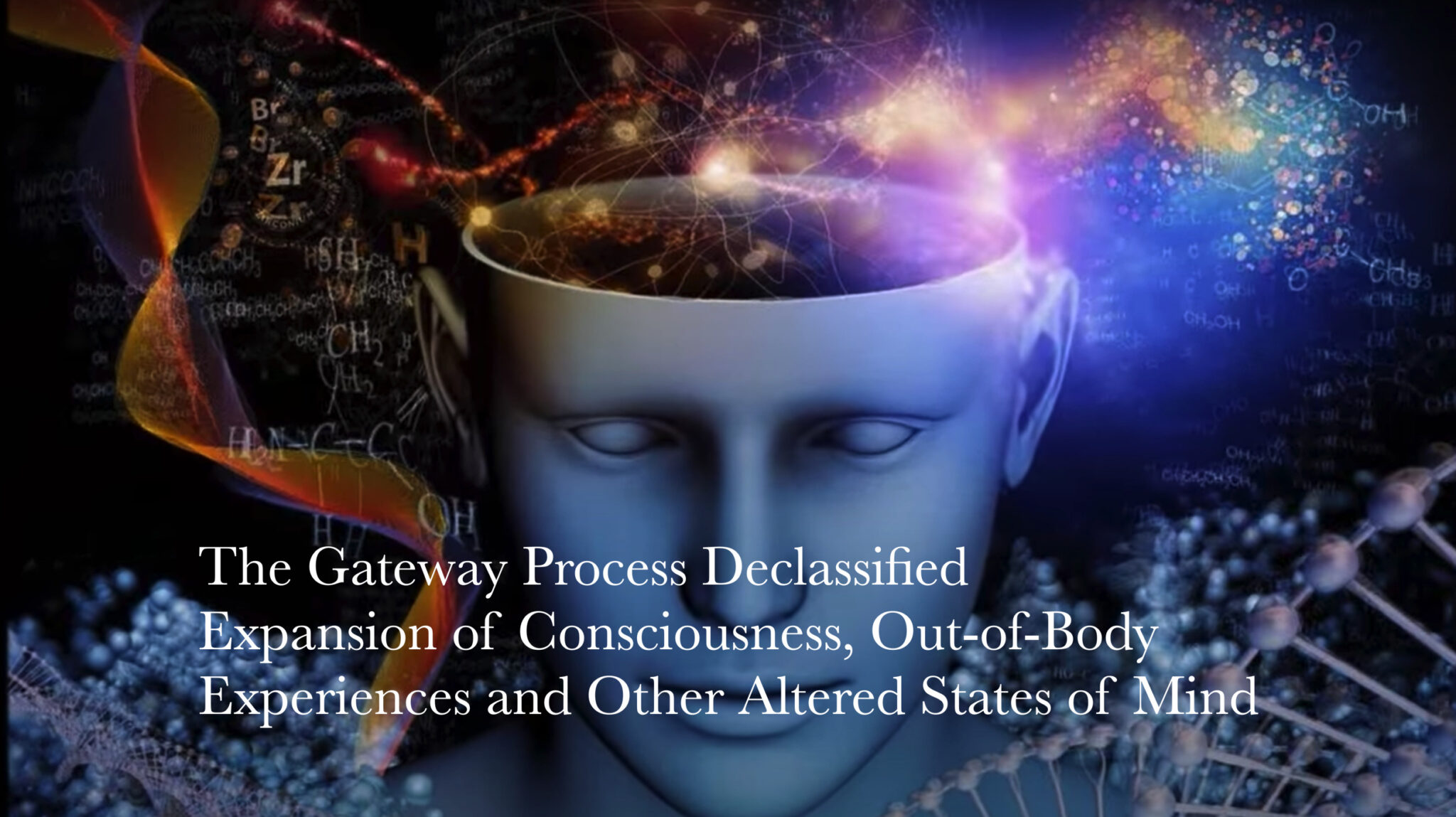 You are currently viewing The Gateway Process Declassified: Expansion of Consciousness, Out-of-Body Experiences and Altered States of Mind