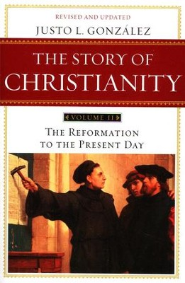 The Story of Christianity, Volume I: The Early Church to the Dawn of the Reformation